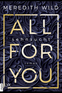 All for You – Sehnsucht  - Meredith Wild - eBook