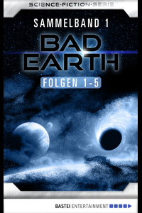 Bad Earth Sammelband 1 - Science-Fiction-Serie  - Peter Haberl - eBook